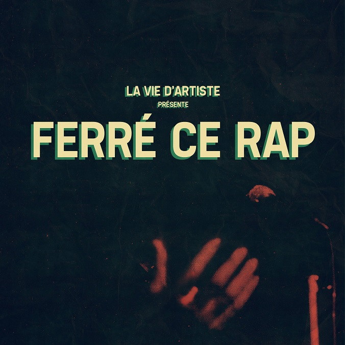 ferre-ce-rap_la-vie-artiste2